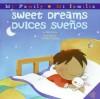 Sweet Dreams/Dulces Suenos - Pat Mora, Maribel Suárez