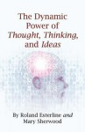 The Dynamic Power of Thought - Mary Sherwood