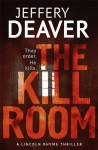 The Kill Room (Lincoln Rhyme, #10) - Jeffery Deaver