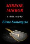 Mirror, Mirror - Elena Santangelo
