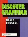 Discover Grammar - David Crystal, Geoff Barton