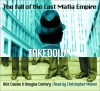 Takedown: The Fall of the Last Mafia Empire - Rick Cowan, Douglas Century