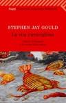 La vita meravigliosa: I fossili di Burgess e la natura della storia - Stephen Jay Gould, Libero Sosio