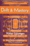 Drift and Mastery - Walter Lippmann, William Edward Leuchtenburg, William E. Leuchtenburg