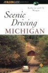 Scenic Driving Michigan (Scenic Routes & Byways) - Kathy-Jo Wargin