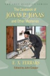 The Casebook of Jonas P. Jonas and Other Mysteries - E.X. Ferrars, John Cooper
