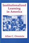 Institutionalized Learning in America - Allan C. Ornstein