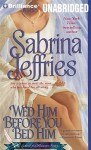 Wed Him Before You Bed Him - Sabrina Jeffries