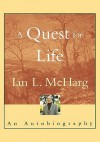 A Quest for Life: An Autobiography - Ian L. McHarg