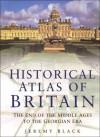 Historical Atlas of Great Britain - Jeremy Black