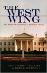 The West Wing: The American Presidency as Television Drama (Television Series) - Peter C. Rollins, John E. O'Connor