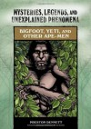 Bigfoot, Yeti, and Other Ape-Men (Mysteries, Legends, and Unexplained Phenomena) - Preston E. Dennett, Rosemary Ellen Guiley