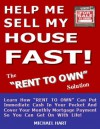 Help Me Sell My House Fast - The Rent To Own Solution - Michael Hart