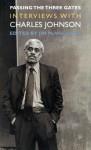 Passing the Three Gates: Interviews with Charles Johnson - Charles R. Johnson, Jim McWilliams