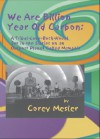 We Are Billion Year Old Carbon: A Tribal-Love-Rock-Novel Set in the Sixties on an Outpost Planet Called Memphis - Corey Mesler