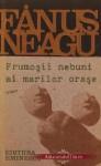 Frumoșii nebuni ai marilor orașe: Fals tratat despre iubire: Roman - Fanus Neagu
