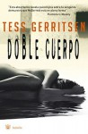 Doble Cuerpo (Jane Rizzoli & Maura Isles, #4) - Tess Gerritsen