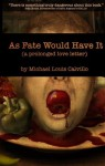 As Fate Would Have It - Michael Louis Calvillo