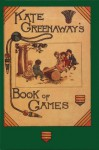 Kate Greenaway's Book of Games - Kate Greenaway