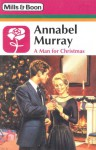 A Man for Christmas - Annabel Murray