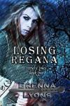 Losing Regana - Brenna Lyons