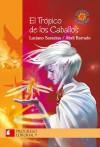 El Trópico de los Caballos - Luciano Saracino, Abril Barrado