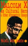 Malcolm X As Cultural Hero and Other Afrocentric Essays - Molefi Kete Asante