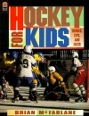 Hockey for Kids: Heroes, Tips, and Facts - Brian McFarlane, Bill Slavin