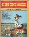 Eight Dime Novels - E.F. Bleiler, Francis Worcester Doughty, Frederick Van Rensselaer Dey, Edward J. Wheeler, Prentiss Ingraham, Edward S. Ellis, William Gilbert Patten, Horatio Alger Jr.