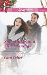 Snowflakes and Silver Linings (The Gingerbread Girls) - Cara Colter