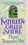 Please Remember This - Kathleen Gilles Seidel
