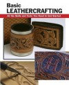 Basic Leathercrafting: All the Skills and Tools You Need to Get Started (How To Basic Series) - William Hollis, Elizabeth Letcavage, Alan Wycheck
