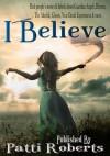 I Believe - Patti Roberts
