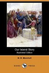 Our Island Story (Illustrated Edition) (Dodo Press) - H.E. Marshall, A.S. Forrest