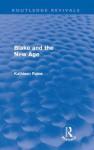 Blake And The New Age - Kathleen Raine