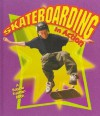 Skateboarding in Action - Bobbie Kalman, Marc Crabtree, Bonna Rouse