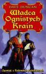 Władca Ognistych Krain (Opowieść o Królewskich Fechmistrzach, #2) - Dave Duncan, Jacek Manicki