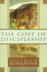 The Cost of Discipleship - Dietrich Bonhoeffer, R.H. Fuller, Irmgard Booth