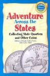 Adventure Across the States: Collecting State Quarters and Other Coins - Whitman Publishing Co