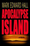 Apocalypse Island - Mark Edward Hall