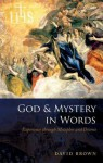 God and Mystery in Words: Experience Through Metaphor and Drama - David Brown