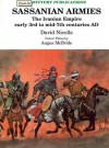 Sassannian Armies: The Iranian Empire Early 3rd To Mid-7th Centuries AD - David Nicolle