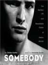 Somebody: The Reckless Life and Remarkable Career of Marlon Brando (MP3 Book) - Stefan Kanfer, Armando Duran