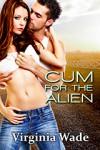 Cum For The Alien - Virginia Wade