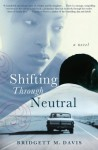 Shifting Through Neutral - Bridgett M. Davis