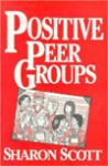 Positive Peer Groups - Sharon Scott