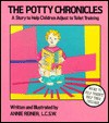 The Potty Chronicles: A Story To Help Children Adjust To Toilet Training - Annie Reiner