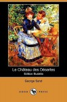 Le Chateau Des Desertes (Edition Illustree) (Dodo Press) - George Sand