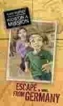 Kids on a Mission: Escape from Germany - Sian Ann Bessey