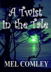 A Twist in the Tale (Short Stories) - M.A. Comley, Tania Tirraoro